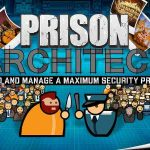 Review Game Prison Architect – Simulasi Membangun Penjara Idaman